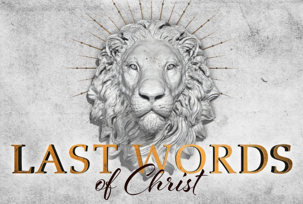 Last Words from the Cross - Words of Forgiveness