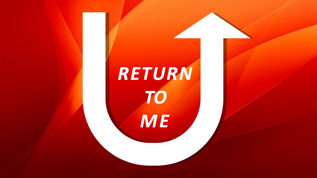 Return to Me Revelation 2:1-7